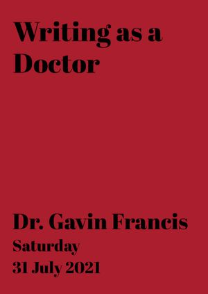 Dr. Gavin Francis: Writing as a Doctor