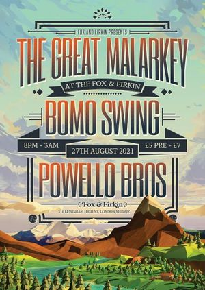 The Great Malarkey // Bomo Swing // Powello Bros