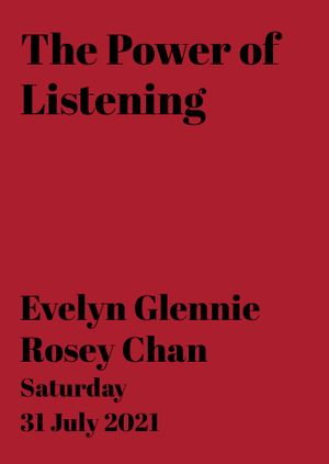 The Power of Listening: Evelyn Glennie & Rosey Chan