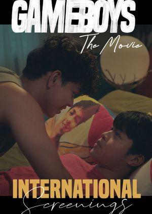 Gameboys The Movie (International Screening with Q&A with the cast)/ August 7, 2021 6:00PM (Philippine Standard Time) PLEASE CHECK YOUR LOCAL TIME, IF YOU ARE OUTSIDE THE PHILIPPINES