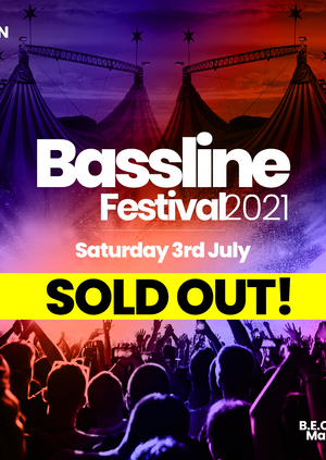 SOLD OUT!! Bassline Festival 2021