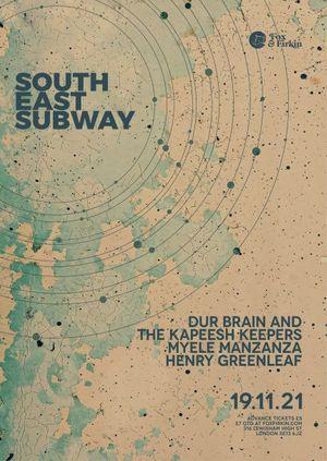 SOUTH EAST SUBWAY w/ Dur Brain & the Kapeesh Keepers, Myele Manzanza, Henry Greenleaf