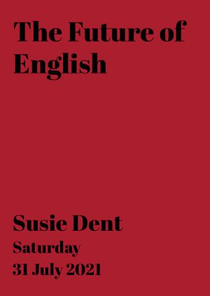 Susie Dent: The Future of English