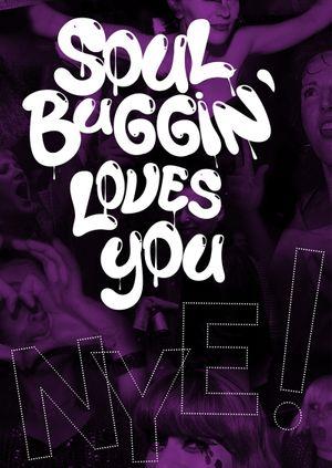 Soul Buggin' Loves You NYE!