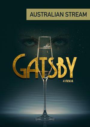 Gatsby a Musical (Australian Time 7.30pm) Sunday 28th February