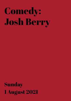 Comedy: Josh Berry