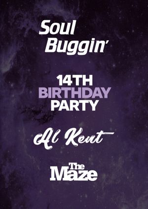 Soul Buggin' 14th Birthday with Al Kent (BBE Records)