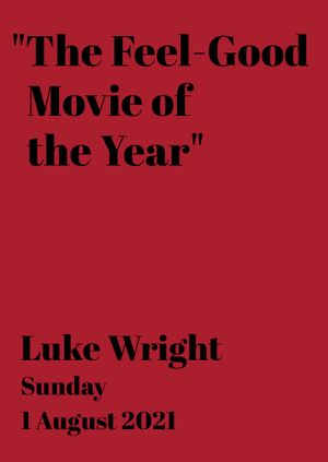 """Luke Wright: """"The Feel-Good Movie of the Year"""""""