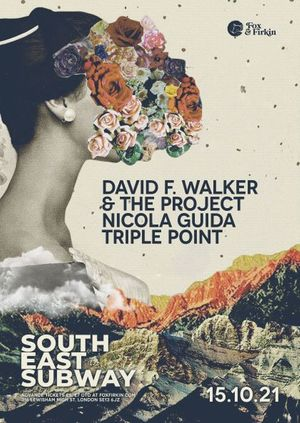 SOUTH EAST SUBWAY w/ Nicola Guida, Triple Point, David F. Walker & The Project